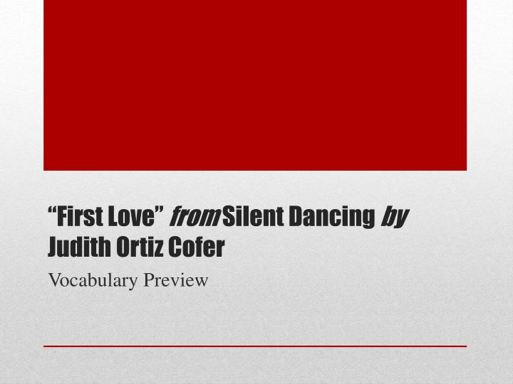 judith cofer silent dancing essay Silent dancing essay disco at the amazon rainforest tribal dance with our introductory song-and-dance routine by judith ortiz cofer.
