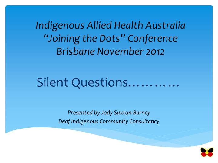 indigenous allied health australia joining the dots conference brisbane november 2012 n.