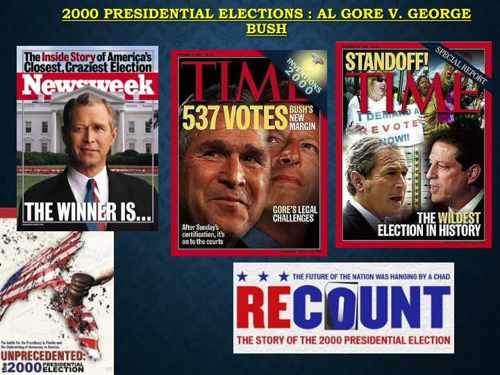 2000 Presidential Elections : Al Gore v. George Bush