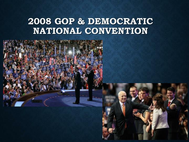 2008 GOP & Democratic National convention