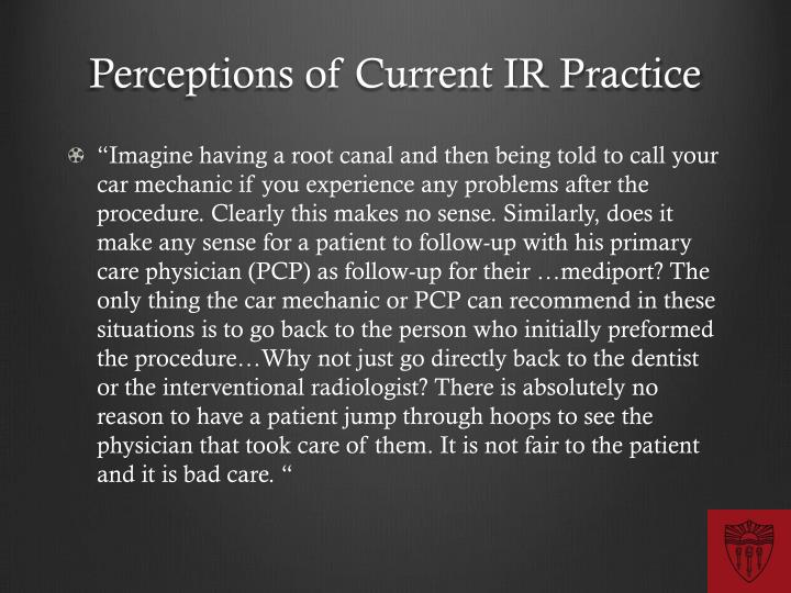 Perceptions of Current IR Practice