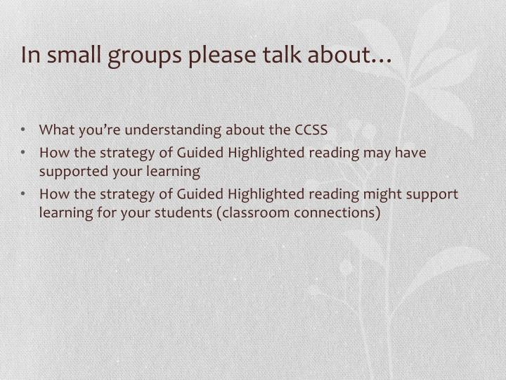 In small groups please talk about…