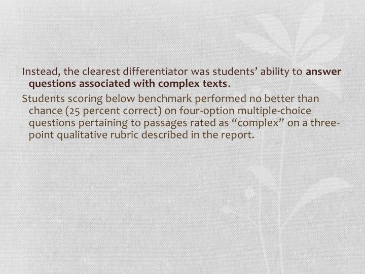 Instead, the clearest differentiator was students' ability to