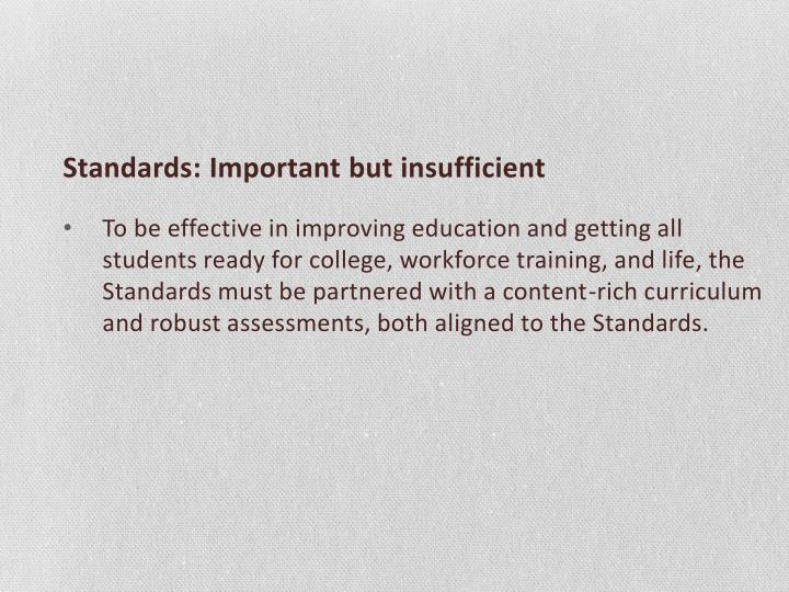 Standards: Important but insufficient
