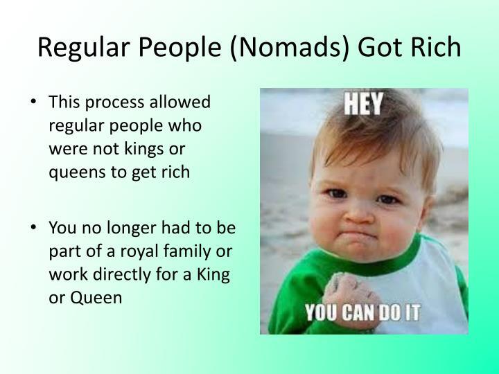 Regular People (Nomads) Got Rich