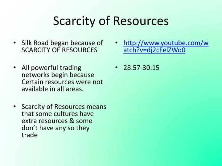 Scarcity of Resources