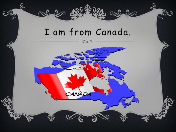 I am from canada
