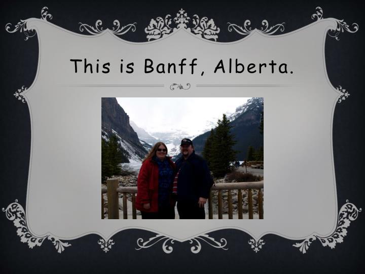 This is Banff, Alberta.