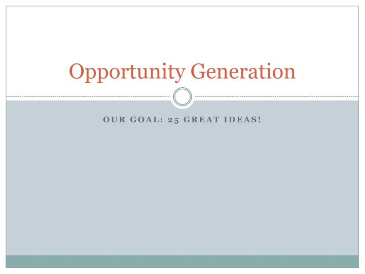 Opportunity generation