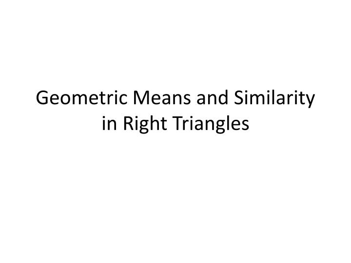geometric means and similarity in right triangles