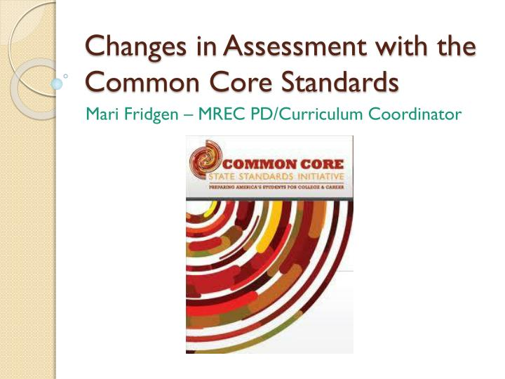 changes in assessment with the common core standards n.