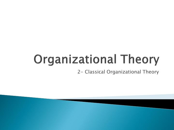 Ppt Organizational Theory Powerpoint Presentation Free Download Id 2597884