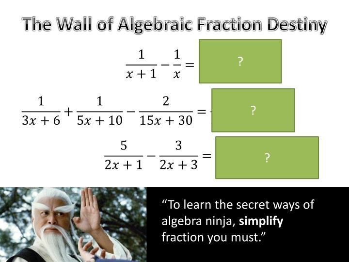 The Wall of Algebraic Fraction Destiny