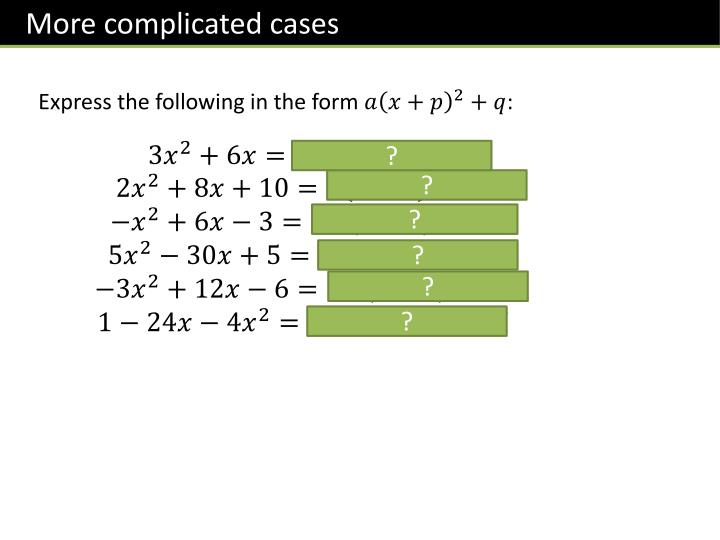 More complicated cases