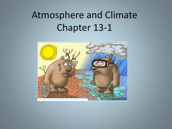 atmosphere and climate chapter 13 1 n.