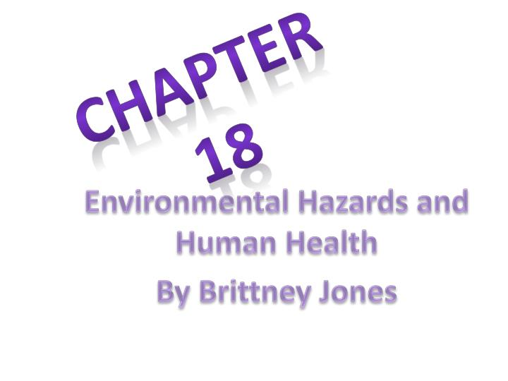 environmental hazards and human health by brittney jones n.