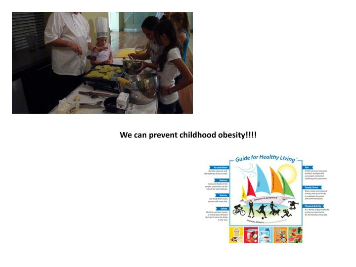 We can prevent childhood obesity!!!!