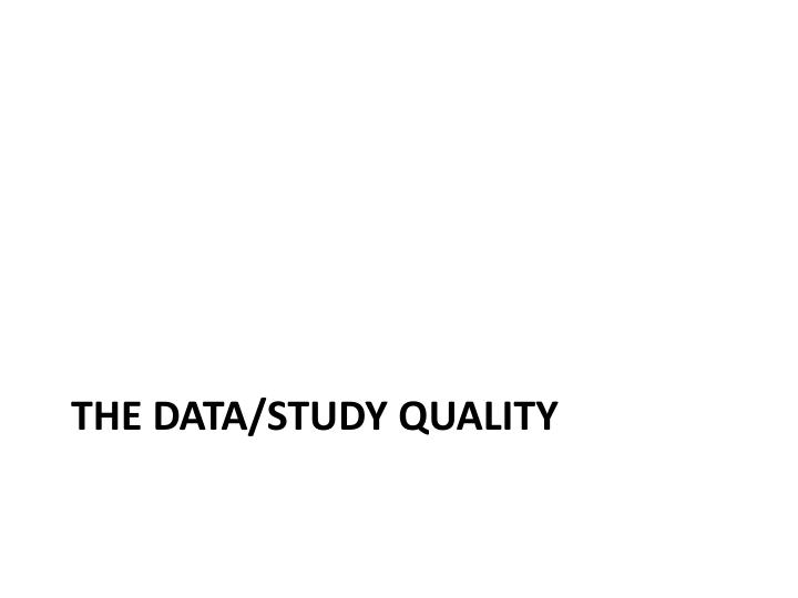 The Data/STUDY QUALITY