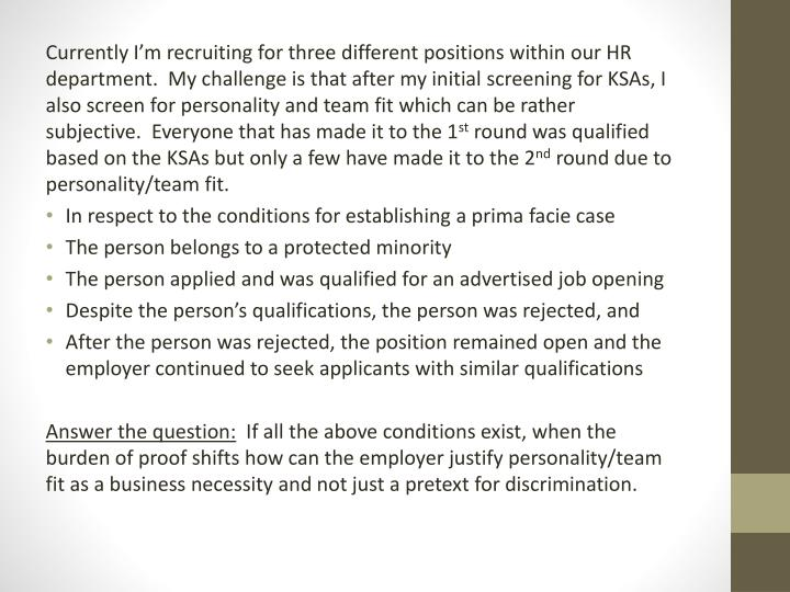 Currently I'm recruiting for three different positions within our HR department. My challenge is...