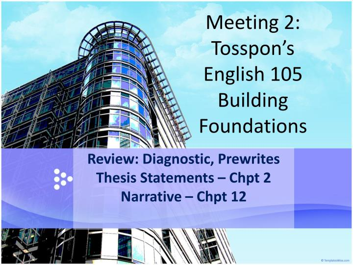 Meeting 2 tosspon s english 105 building foundations