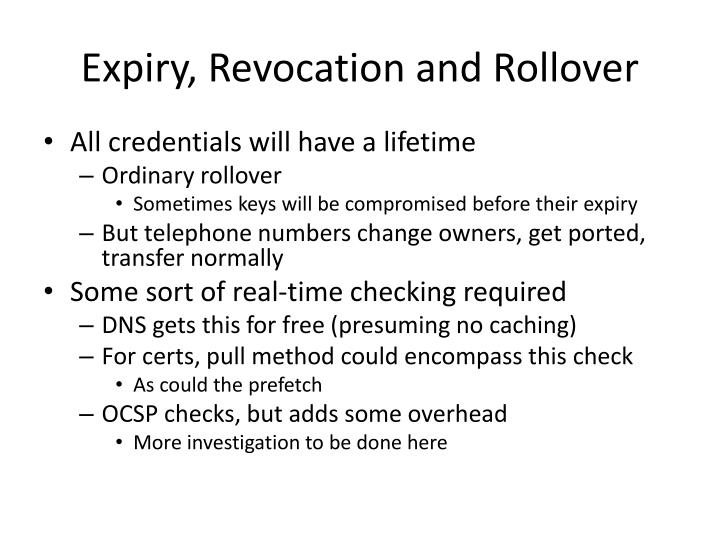 Expiry, Revocation and Rollover