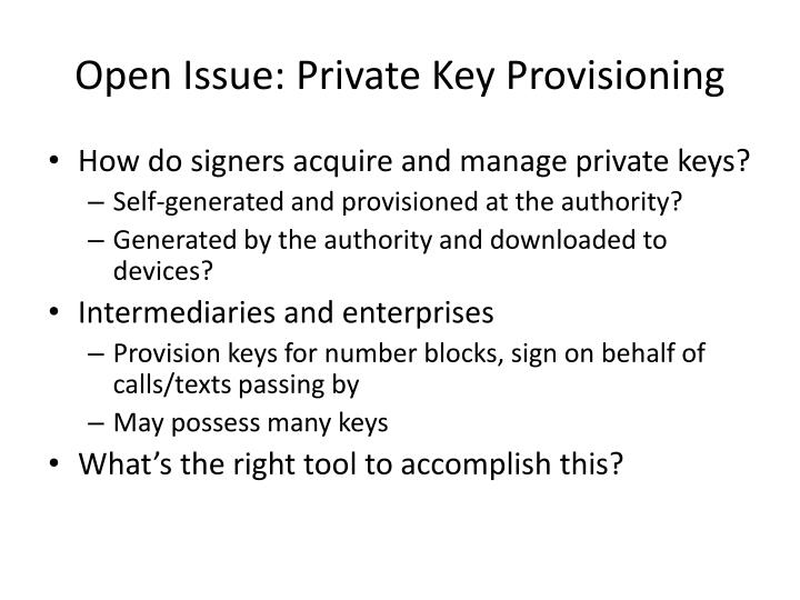 Open Issue: Private Key Provisioning