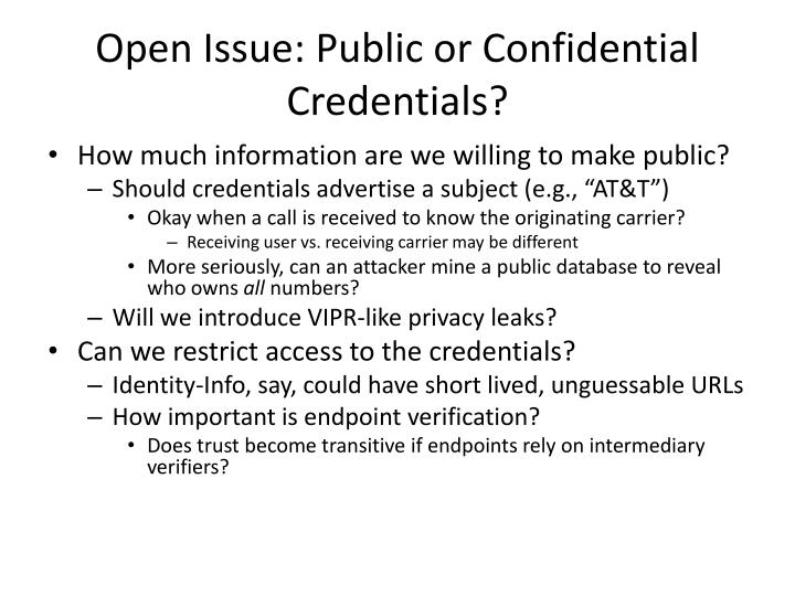 Open Issue: Public or Confidential Credentials?