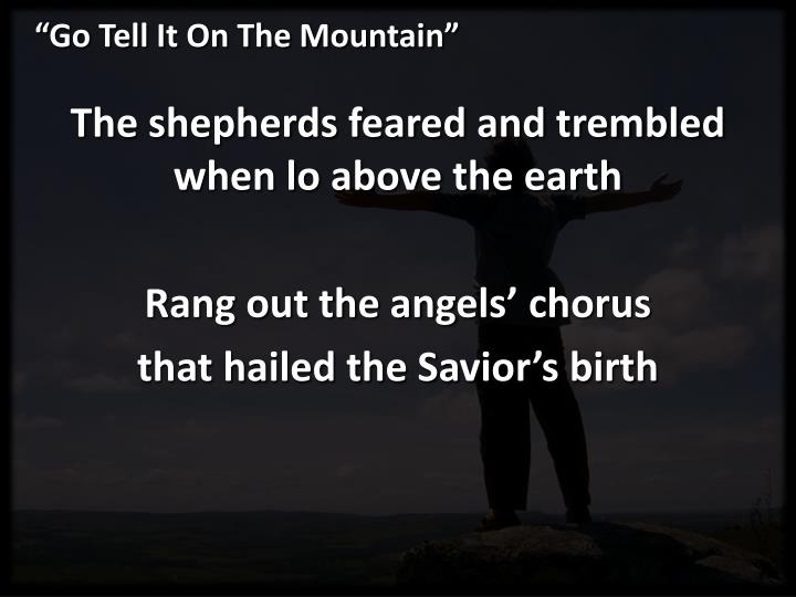 """Go Tell It On The Mountain"""