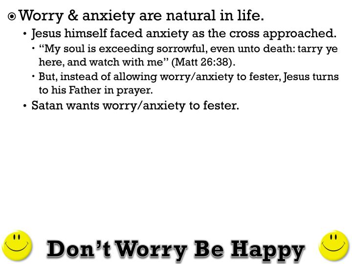 Worry & anxiety are natural in life.