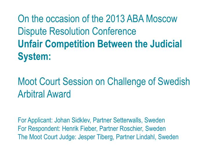 On the occasion of the 2013 ABA Moscow Dispute Resolution Conference