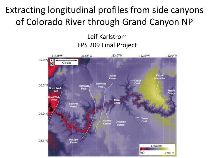 extracting longitudinal profiles from side canyons of colorado river through grand canyon np n.