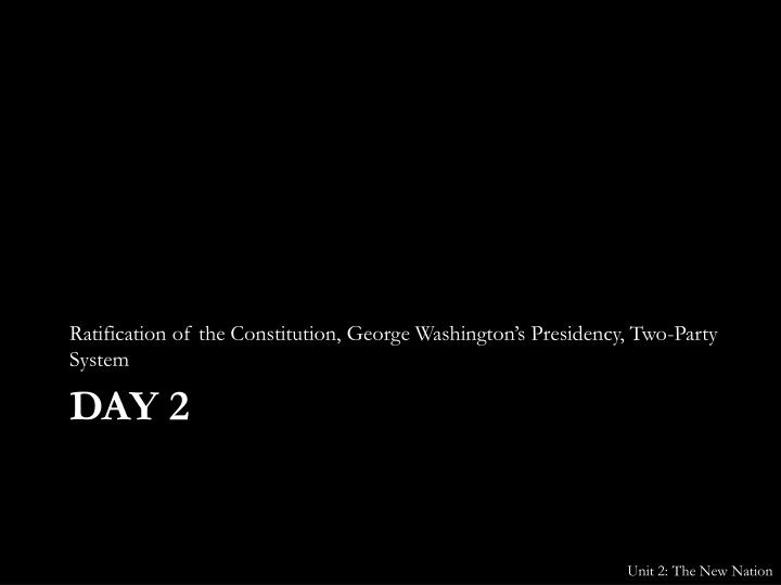 Ratification of the Constitution, George Washington's Presidency, Two-Party System