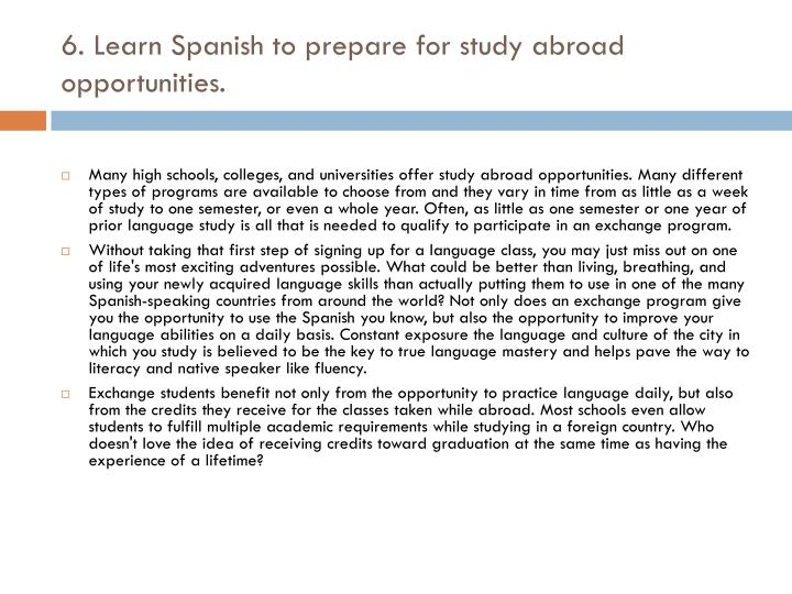 6. Learn Spanish to prepare for study abroad opportunities.