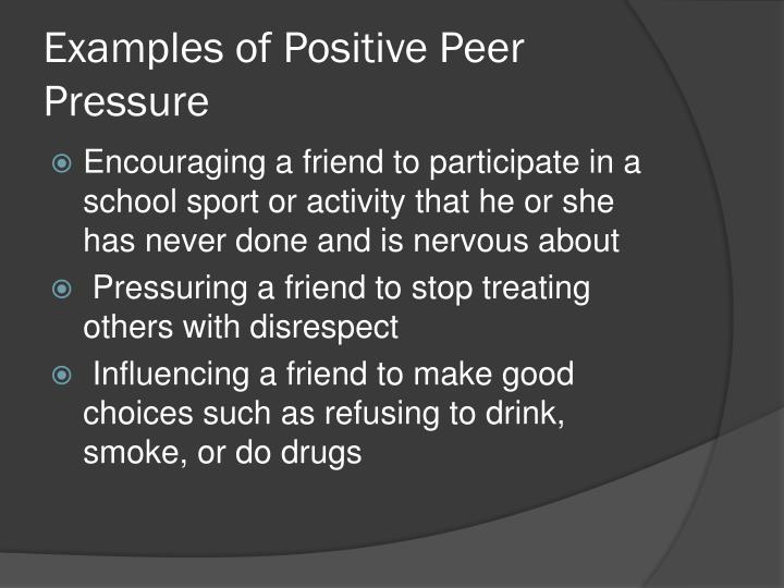peer pressure is not always beneficial Peer pressure peer pressure is the phenomenon wherein we tend to get influenced by the lifestyles and the ways of thinking of our peers peer pressure can prove beneficial but it is most often observed to have negative effects on society.
