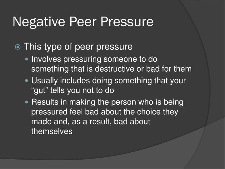 essay on peer pressure good or bad Peer pressure can be good everyone talks about how awful peer pressure is we always think of it in terms of bad it causes teenagers to use drugs,smoke, to drink, to do badly in school.