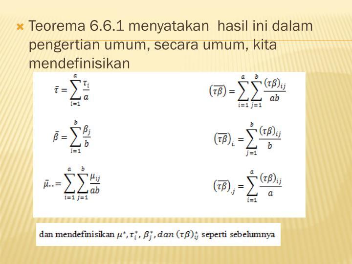 Teorema 6.6.1 menyatakan  hasil ini dalam pengertian umum, secara umum, kita mendefinisikan