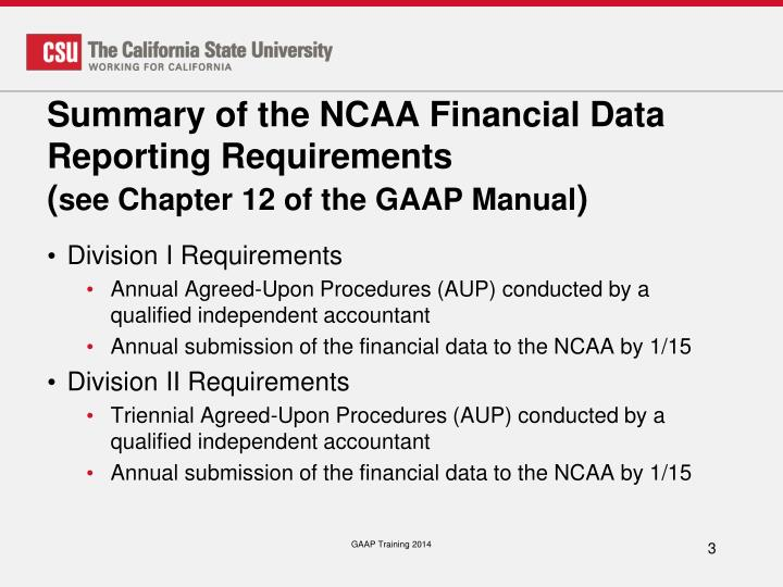 Summary of the ncaa financial data reporting requirements see chapter 12 of the gaap manual