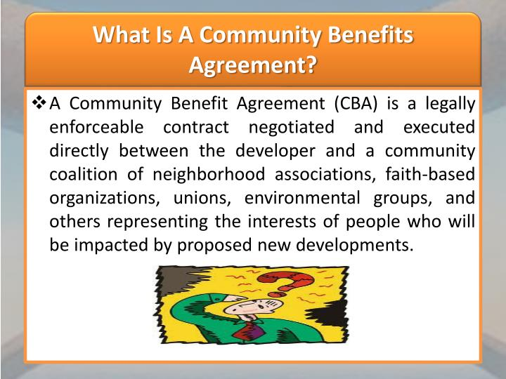 Ppt Community Benefits Agreements Powerpoint Presentation Id2599354