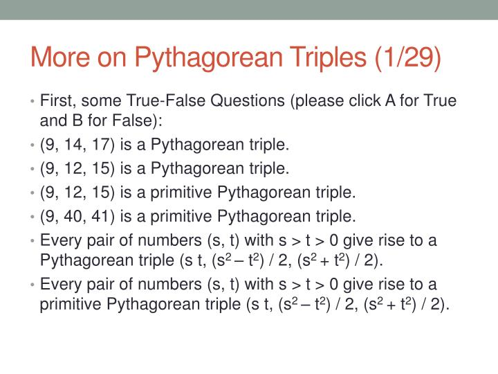 an essay on pythagorean triples Make sure you build or generate at least five more pythagorean triples using one of the many formulas available online for doing this after building your triples, verify each of them in the pythagorean theorem equation.