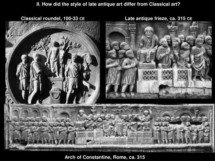 II. How did the style of late antique art differ from Classical art?