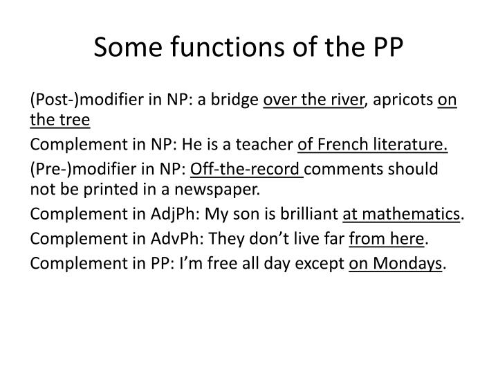 Some functions of the PP