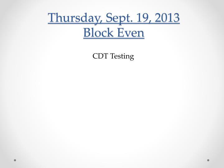 Thursday, Sept. 19, 2013