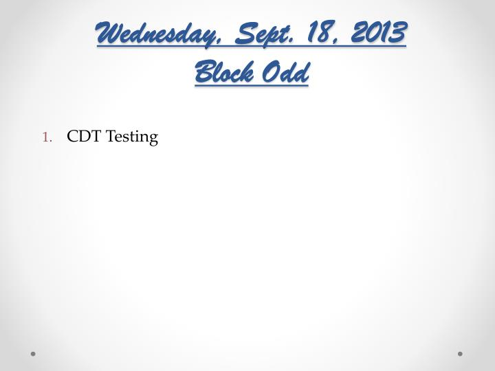 Wednesday sept 18 2013 block odd