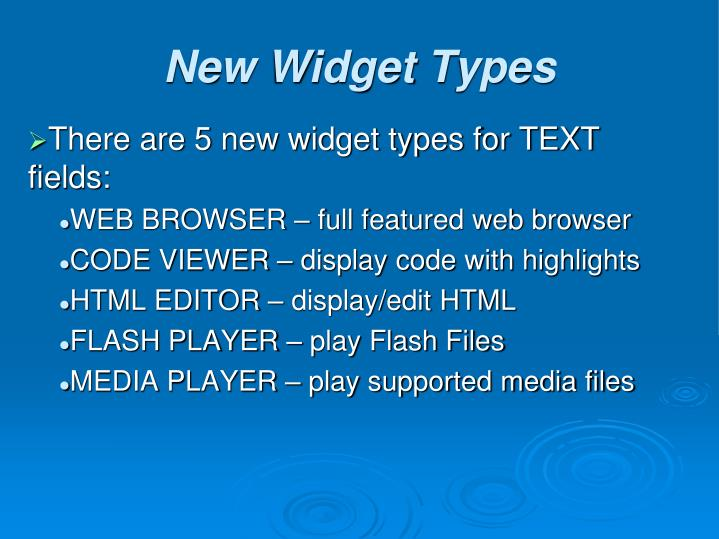 There are 5 new widget types for TEXT fields: