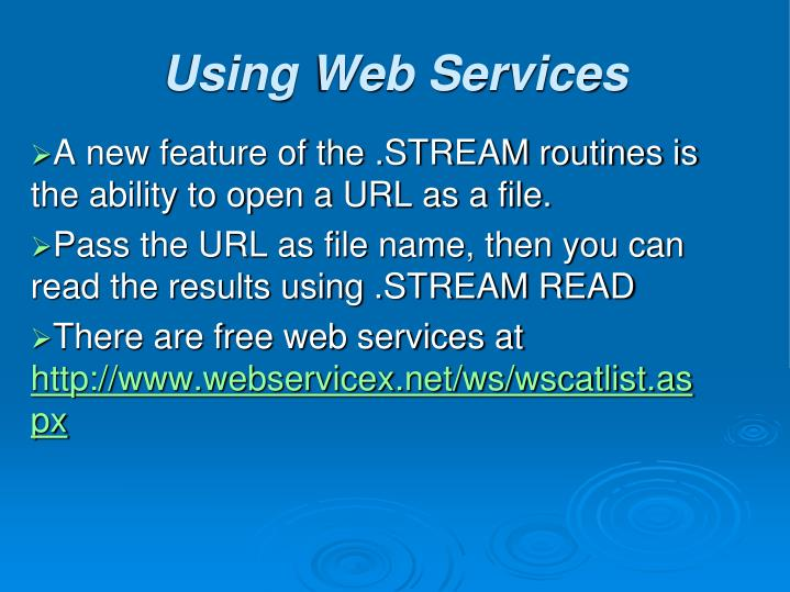 A new feature of the .STREAM routines is the ability to open a URL as a file.