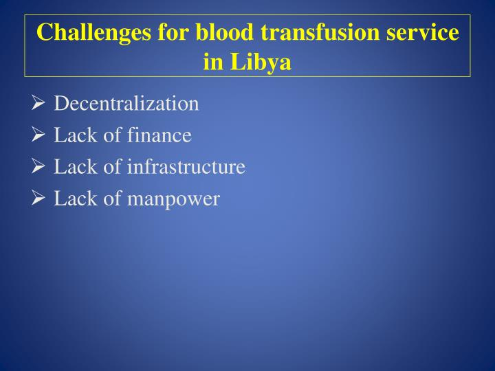 Challenges for blood transfusion service in Libya