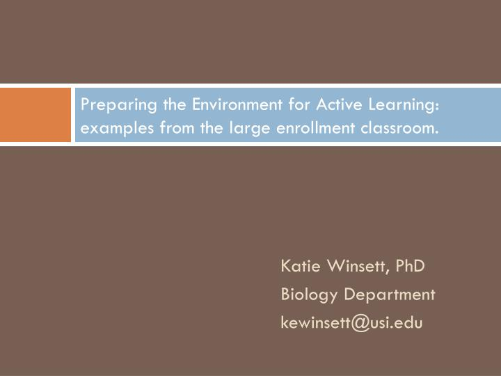 Preparing the environment for active learning examples from the large enrollment classroom