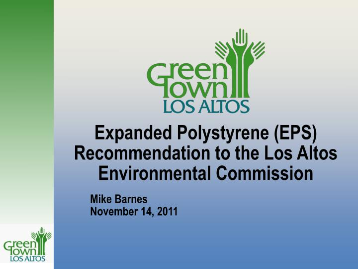 expanded polystyrene eps recommendation to the los altos environmental commission n.