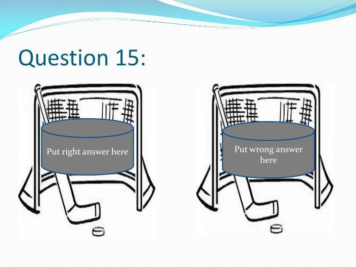 Question 15: