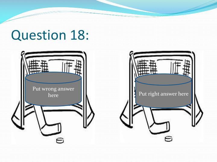 Question 18: